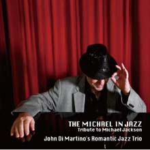 John Di Martino's Romantic Jazz Trio - The Michael In Jazz: Tribute To Michael Jackson