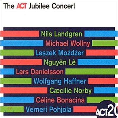 Nils Landgren, Lars Danielsson & Etc - The Act Jubilee Concert