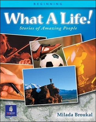 What a Life! Stories of Amazing People Beginning : Student Book
