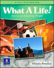What a Life! Stories of Amazing People High Beginning : Student Book
