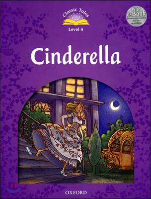 Classic Tales Level 4 : Cinderella with E-book