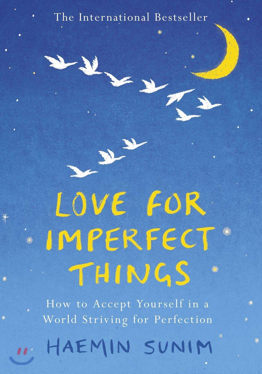 Love for Imperfect Things : 혜민 스님 '완벽하지 않은 것들에 대한 사랑' 영문판
