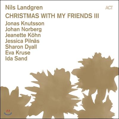 Nils Landgren - Christmas With My Friends III