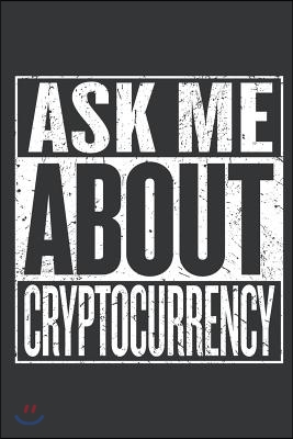 Notebook: Ask Me about Bitcoin Lover Cryptocurrency Miner Journal & Doodle Diary; 120 Dot Grid Pages for Writing and Drawing - 6