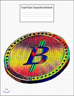 Graph Paper Composition Notebook: Quad Ruled 5 Squares Per Inch, 110 Pages, Bitcoin Cover, 8.5 x 11 inches / 21.59 x 27.94 cm