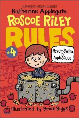 Roscoe Riley Rules #4: Never Swim in Applesauce, 2/E