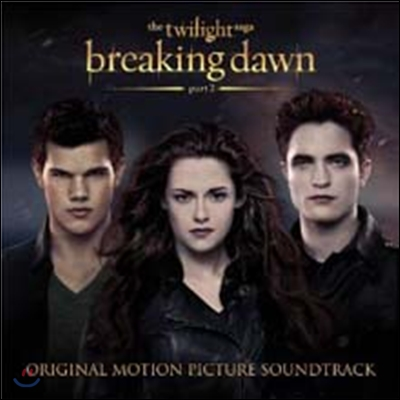 Breaking Dawn Part 2: The Twilight Saga (트와일라잇 브레이킹 던 Part 2) OST