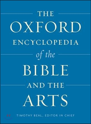 The Oxford Encyclopedia of the Bible and the Arts: Two-Volume Set