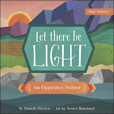 Let There Be Light: An Opposites Primer