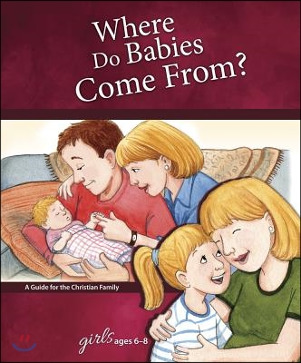 Where Do Babies Come From? Girls Ages 6-8