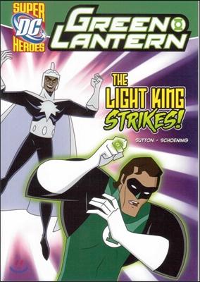 Capstone Heroes(Green Lantern) : The Light King Strikes!
