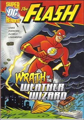 Capstone Heroes(The Flash) : Wrath of the Weather Wizard
