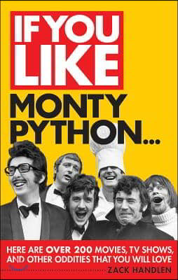 If You Like Monty Python...