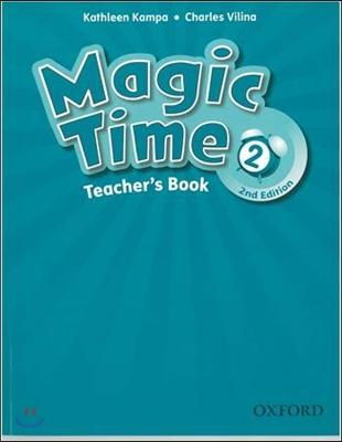 Magic Time 2 Teacher's Book [2nd Edition]
