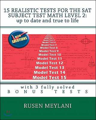 15 Realistic Tests for the SAT Subject Test Math Level 2: Up to Date and True to Life