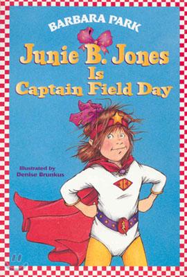 Junie B. Jones 16 : Is Captain Field Day