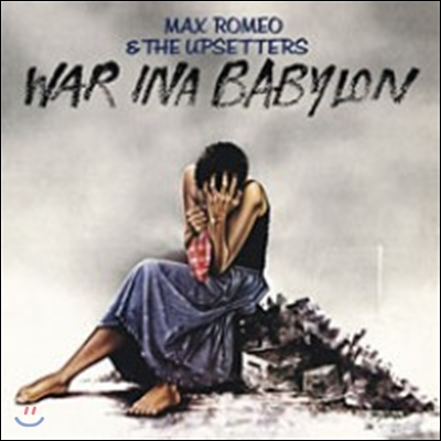Max Romeo & The Upsetters - War Ina Babylon (Back To Black Series)
