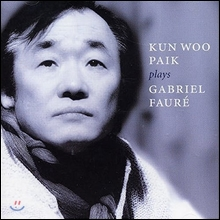 Kun Woo Paik (백건우) - Plays Gabriel Faure