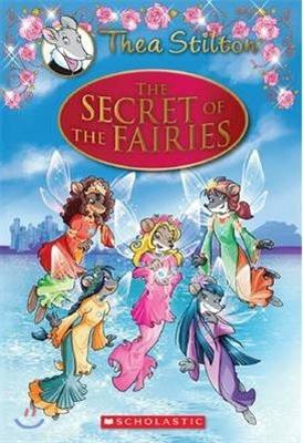 The Secret of the Fairies (Thea Stilton: Special Edition #2), 2: A Geronimo Stilton Adventure
