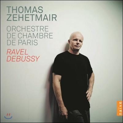 Thomas Zehetmair 라벨 : 치간느, 파반느 / 드뷔시 : 작은 조곡, 신성한 무곡과 세속적인 무곡 외 - 체헤트마이어
