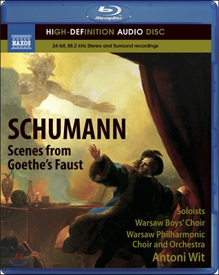 Antoni Wit 슈만: 괴테 파우스트의 장면들 (Schumann: Scenes from Goethe's Faust, WoO 3)