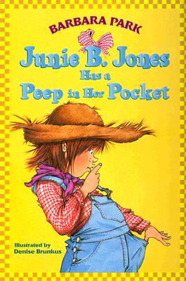 Junie B. Jones 15 : Has a Peep In Her Pocket