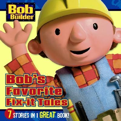 Bob's Favorite Fix-It Tales