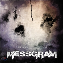 메스그램 (Messgram) - This Is A Mess, But It's Us