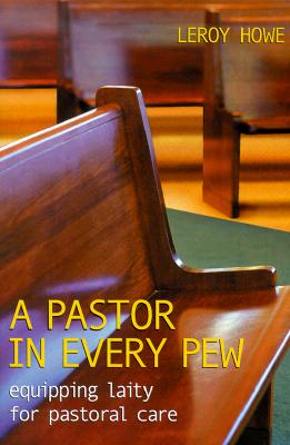 A Pastor in Every Pew: Equipping Laity for Pastoral Care