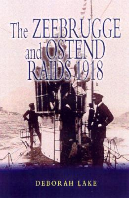 The Zeebrugge and Ostend Raids 1918