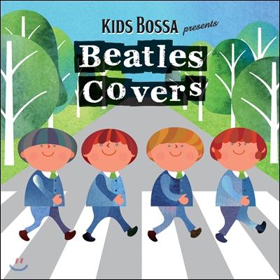 Kids Bossa Presents Beatles Covers (키즈보사 비틀즈 커버)