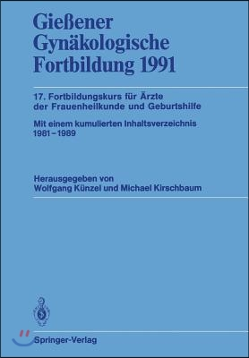 Gieener Gynakologische Fortbildung 1991: 17. Fortbildungskurs Fur Arzte Der Frauenheilkunde Und Geburtshilfe