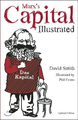 Marx's Capital Illustrated: An Illustrated Introduction