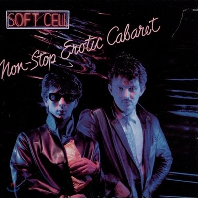 Soft Cell - Non-Stop Erotic Cabaret (Back To Black Reissues)