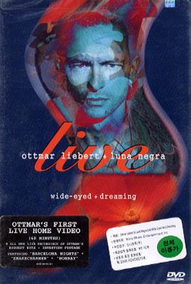 Ottmar Liebert + Luna Negra + Wide-eyed + Dreaming Live