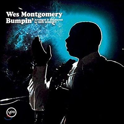 Wes Montgomery - Bumpin' (Back To Black Series)
