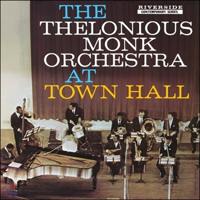 Thelonious Monk - The Thelonious Monk Orchestra At Town Hall (Back To Black Series)