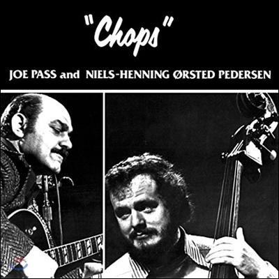 Joe Pass & Niels-Henning Orsted Pedersen - Chops (Back To Black Series)