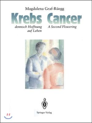 Cancer / Krebs: A Second Flowering / Dennoch Hoffnung Auf Leben