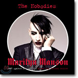Marilyn Manson - The Nobodies: 2005 Against All Gods Mix (Korean Tour Limited Edition)