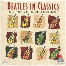 12 Cellisten der Berliner Philharmoniker 클래식 비틀즈 (The Beatles in Classics)