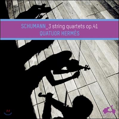 Quatuor Hermes 슈만: 현악 사중주 (Schumann: The 3 String Quartets Op.41)