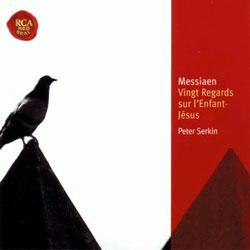 Messiaen : Vingt Regards Sur L'Enfant-Jesus : Peter Serkin
