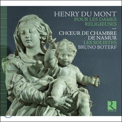 Choeur de Chambre de Namur 앙리 뒤 몽: 여성을 위한 종교적 작품집 - 여성 성직자를 위하여 (Henry Du Mont: Pour Les Dames Religieuses)