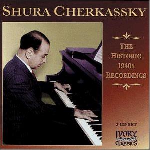 Cherkassky - Historic 1940s Recordings