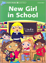 Dolphin Readers 3 : New Girl in the School