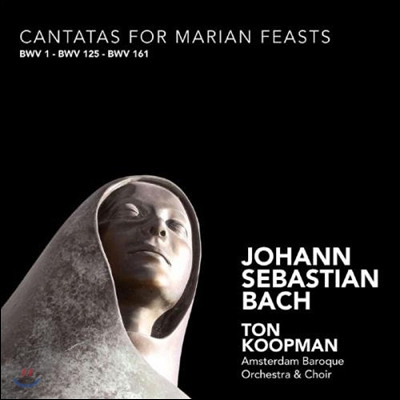 Ton Koopman 바흐: 성모 축일 칸타타 (Bach: Cantatas for Marian Feasts BWV1, 125, 161)