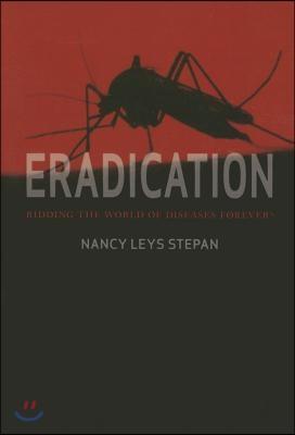 Eradication: Ridding the World of Diseases Forever?