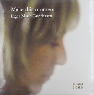 Inger Marie Gundersen (잉거 마리 군데르센) - Make This Moment [LP]
