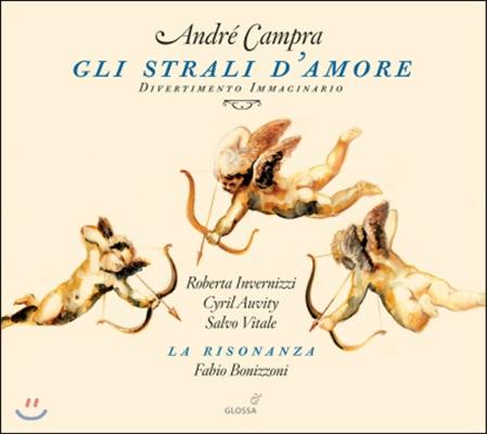 Fabio Bonizzoni 캉프라: 이탈리아 아리아 모음 (Campra: Gli Strali d'Amore Divertimento Immaginario)